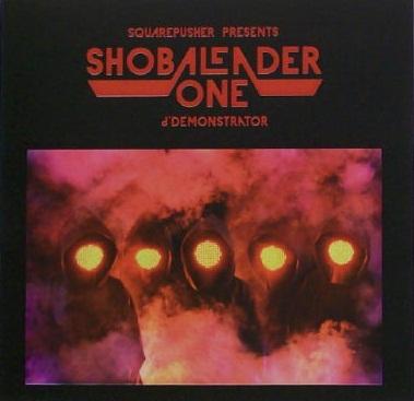 (Electro, Space Rock) SquarepusherPresents Shobaleader One - dDemonstrator(Radio Edits) - 2010, FLAC (tracks+.cue), lossless