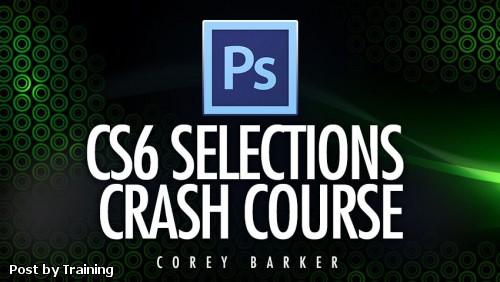 NAPP - CS6 Selections Crash Course by Corey Barker