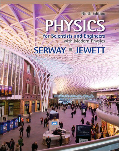 Physics for Scientists and Engineers with Modern Physics, 9th edition