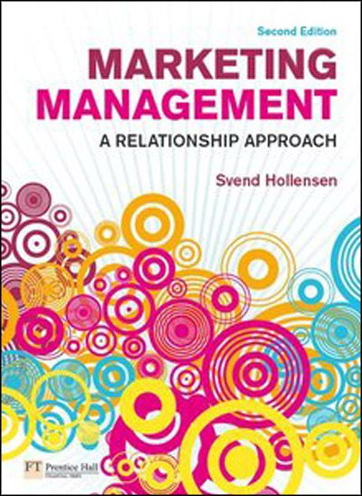 Marketing Management A Relationship Approach by Svend Hollensen, 2nd Edition (PDF)
