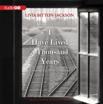 I Have Lived a Thousand Years: Growing Up in the Holocaust (Audiobook)