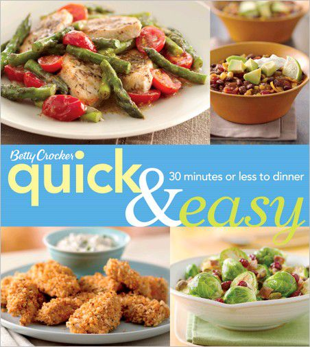 Betty Crocker Quick & Easy: 30 Minutes or Less to Dinner