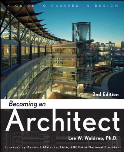 Becoming an Architect: A Guide to Careers in Design, 2nd Edition