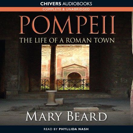 Pompeii: The Life of a Roman Town (Audiobook)