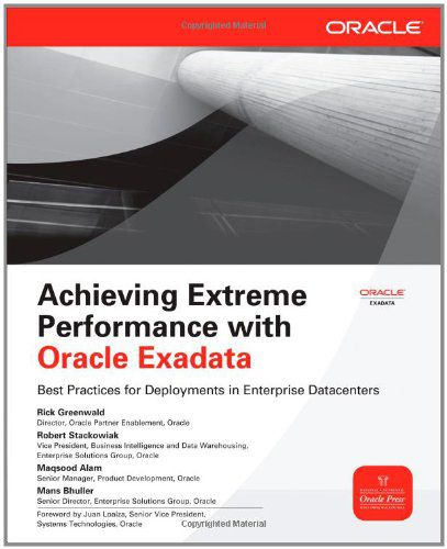 Achieving Extreme Performance with Oracle Exadata (Repost)