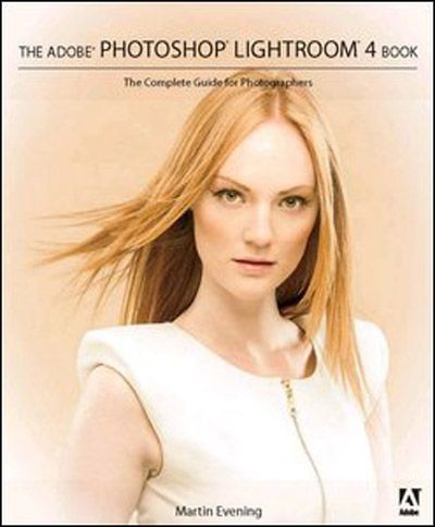 Martin Evening , Adobe Photoshop Lightroom 4 Book The Complete Guide for Photographers
