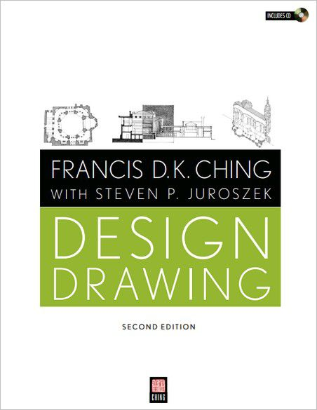 Francis D. K. Ching, Steven P. Juroszek, Design Drawing (2nd Edition)