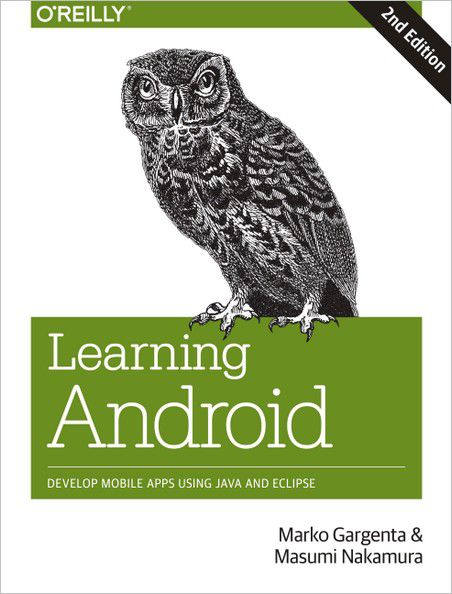 LEARNING ANDROID, 2ND EDITION