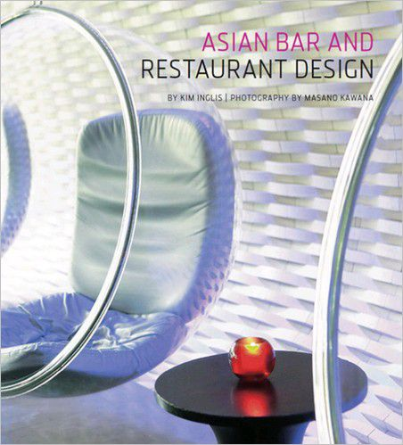 Kim Inglis, Masano Kawana, Asian Bar and Restaurant Design