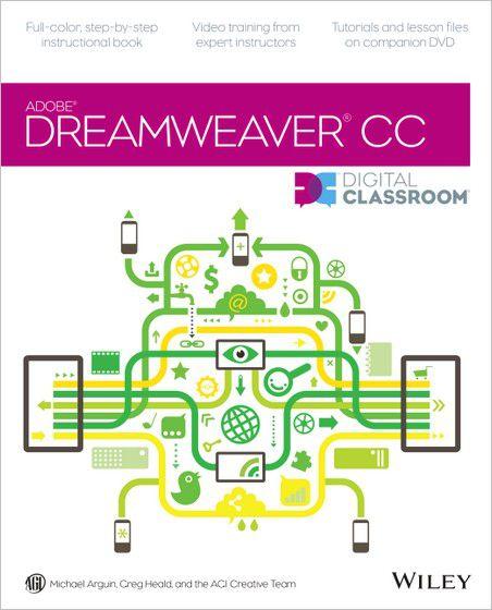 Dreamweaver CC Digital Classroom by Michael Arguin, Creg Heald