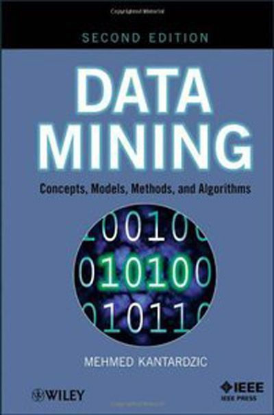 Mehmed Kantardzic, Data Mining Concepts, Models, Methods, and Algorithms, 2 edition