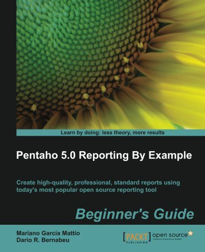 Pentaho 5.0 Reporting by Example Beginner's Guide: Beginner's Guide
