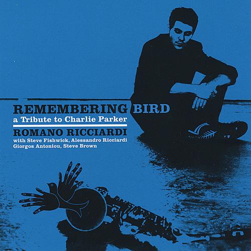 (Bop) [WEB] Romano Ricciardi - Remembering Bird: A Tribute To Charlie Parker - 2008, FLAC (tracks), lossless