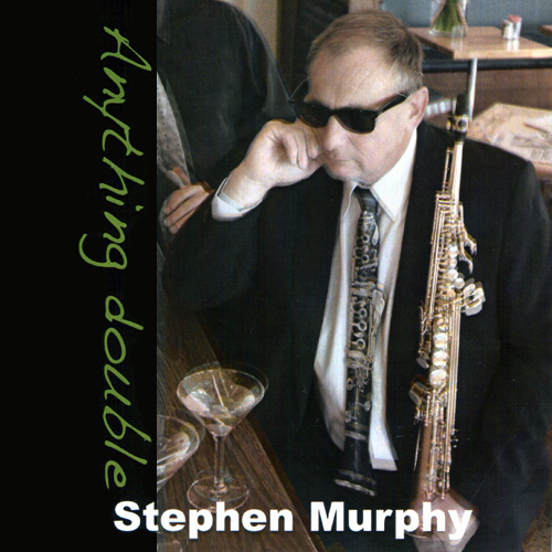 (Post-Bop, Straight-Ahead Jazz) [CD] Stephen Murphy - Anything Double (2 CD) - 2010, FLAC (image+.cue), lossless