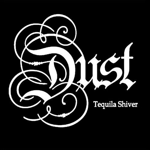 Dust - Tequila Shiver