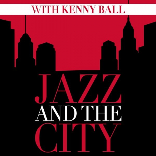 (Dixieland) [WEB] Kenny Ball - Jazz And The City with Kenny Ball - 2015, FLAC (tracks), lossless