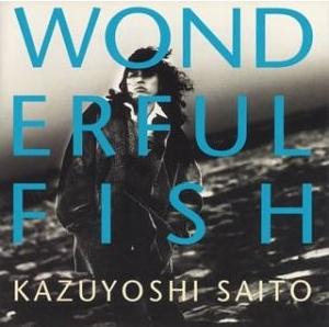Kazuyoshi Saito - WONDERFUL FISH cover.jpg