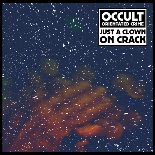 Occult Orientated Crime - Just A Clown On Crack (2016) Dekmantel [FLAC|Lossless|WEB-DL|tracks] <Dark Ambient, Experimental, Ambient, Electro>