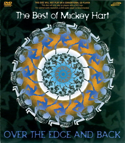 Mickey Hart - The Best of Mickey Hart: Over the Edge and Back (2002) [DTS 5.1 CD-DA|44.1/16|image+cue|DVD-Audio] <Electronic, Worldbeat, Fusion>