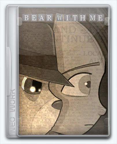 Bear With Me - Episode 1 (Exordium Games) (ENG+RUS) [Repack]  от Dok2