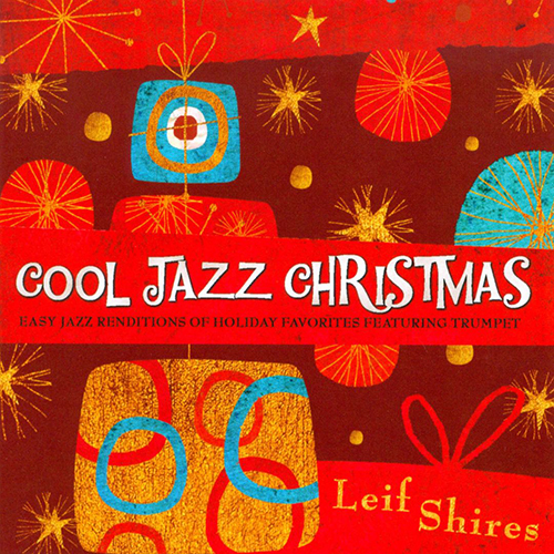 (Mainstream Jazz, Cool, Christmas) [CD] Leif Shires - Cool Jazz Christmas - 2010, FLAC (image+.cue), lossless