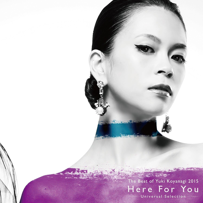 20170106.01.05 Yuki Koyanagi - The Best of Yuki Koyanagi 2015 Here For You ~Universal Selection~ cover.jpg
