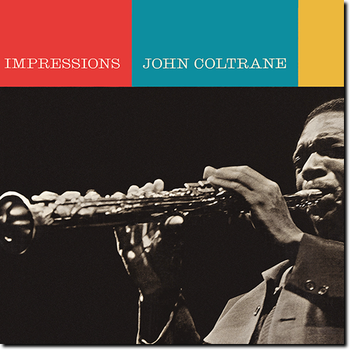 [TR24][OF] John Coltrane - Impressions - 1963 / 2016 (Avant-GardeJazz)