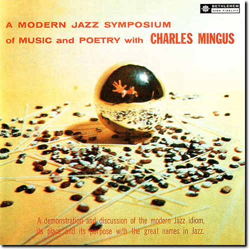 [TR24][OF] Charles Mingus - A Modern Jazz Symposium Of Music And Poetry (Remastered)- 1957 / 2014 (Hard Bop)