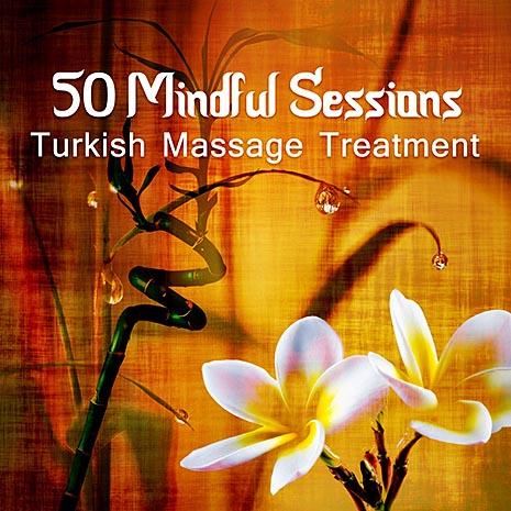 VA - 50 Mindful Sessions. Turkish Massage Treatment (2017) MP3