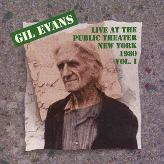 (Post-Bop, Progressive Jazz) [CD] Gil Evans - Live At The Public Theater New York 1980, Vol. I and II - 1994, FLAC (tracks+.cue), lossless