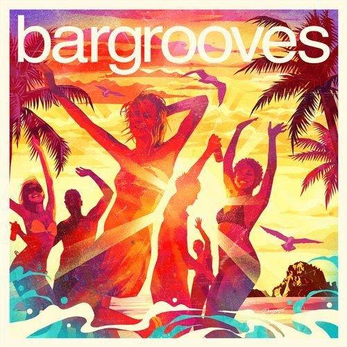 Bargrooves Ibiza 2017 (2017)