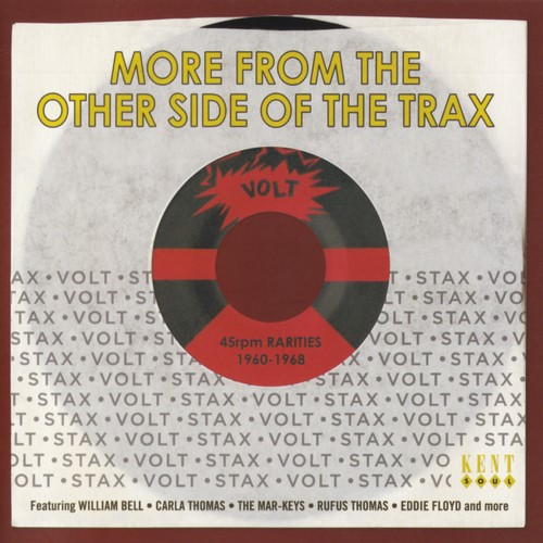 More From The Other Side Of The Trax: Stax-Volt 45rpm Rarities (1960-1968)