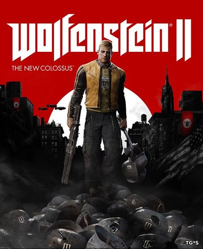 Wolfenstein II: The New Colossus [FULL RUS] (2017) PC
