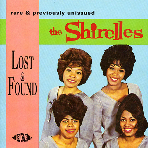 The Shirelles - Lost And Found: Rare & Previously Unissued / [1994, Early Pop, Soul, Doo Wop, Brill Building Pop, FLAC]