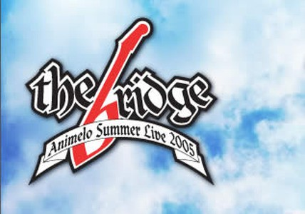 VA - Animelo Summer Live 2005 -THE BRIDGE- (2005) [MP3|112 Kbps] <JPop, JRock, Anison>