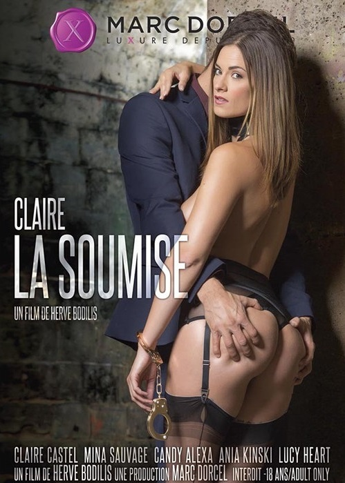 Claire, La Soumise / Claire Desires of Submission (Herve Bodilis, Marc Dorcel) [2017 г., Feature, Foreign, Straight, Anal, Oral, DP, Threesome, DVDRip]