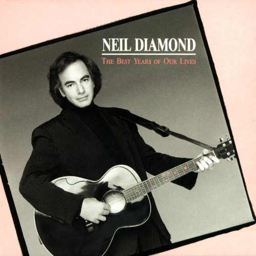 [TR24][OF] Neil Diamond - The Best Years Of Our Lives - 1988 / 2016 (Soft-Rock)