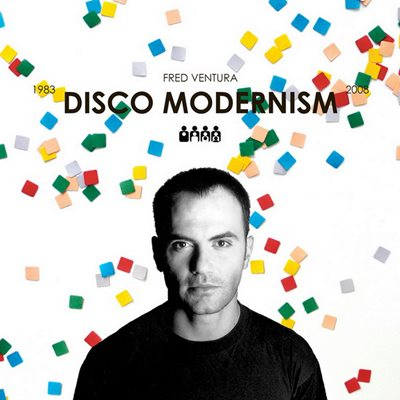Fred Ventura - Disco Modernism 1983-2008 (2008) MP3