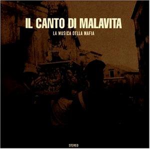 Various Artists - Il canto di Malavita (La Musica Della Mafia Vol. I) (2002) FLAC