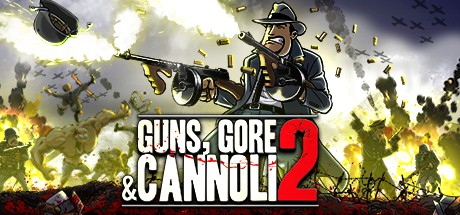 Guns Gore and Cannoli 2-RELOADED