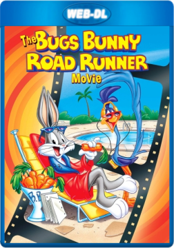 Кролик Багз или Дорожный бегун / The Bugs Bunny Road Runner Movie (1979) WEB-DLRip 720p