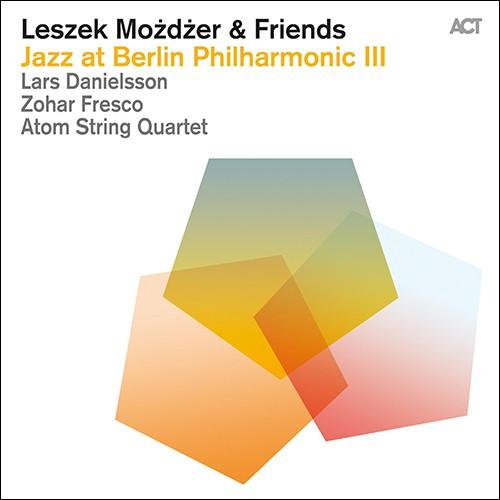 [TR24][OF] Leszek Mo&#380d&#380er & Friends (Leszek Mozdzer, Lars Danielsson, Zohar Fresco, Atom String Quartet) - Jazz At Berlin PhilharmonicIII (Live) - 2015 (Modern Creative)