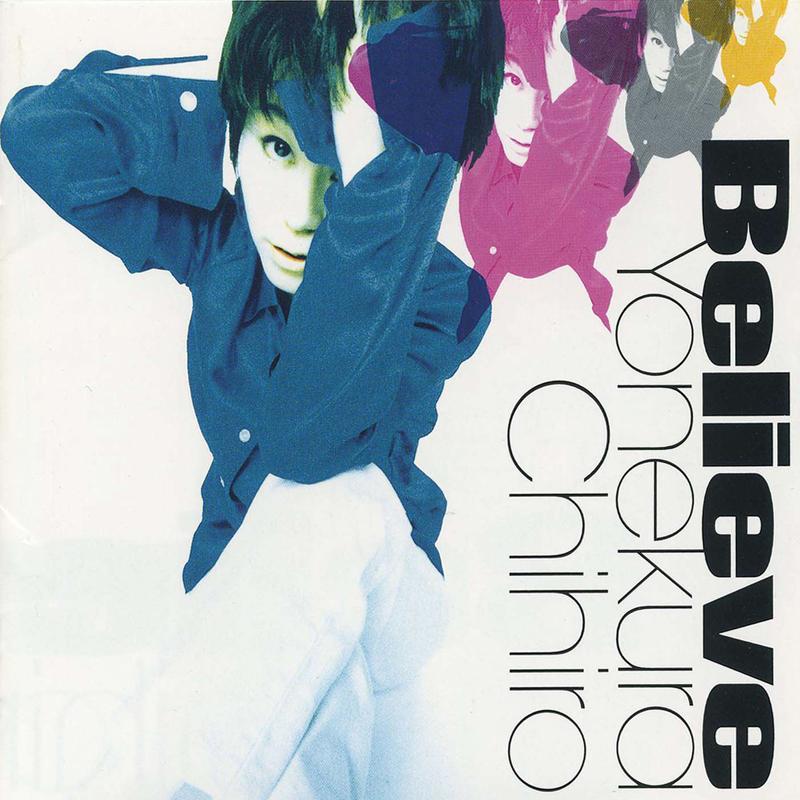 20180730.0749.2 Chihiro Yonekura - Believe (1996) (FLAC) cover.jpg