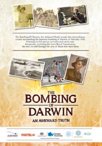 Бомбардировка Дарвина. Неудобная правда / The Bombing of Darwin. An Awkward Truth (2012) SATRip