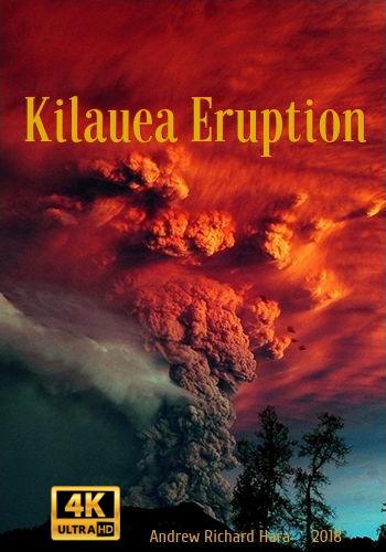 Извержение Килауэа / Kilauea Eruption (2018) WEBRip [H.264 / 2160p] [4K, HDR]