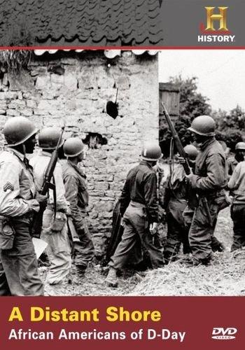 History Channel. Далекий берег. Афроамериканцы в «День «Д» / A Distant Shore: African Americans of D-Day (2007) HDTVRip [H.264/720p-LQ]