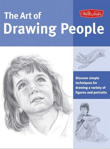 Editors of Walter Foster Publishing - The Art of Drawing People: discover simple techniques for drawing a variety figures and portraits / Искусство рисования людей [2011, PDF, ENG]