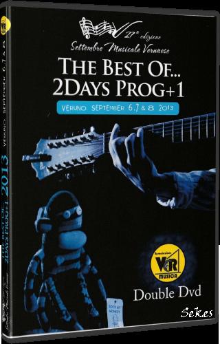 The Best Of 2Days Prog+1 Veruno, September 6,7 & 8 (2013, 2xDVD5)