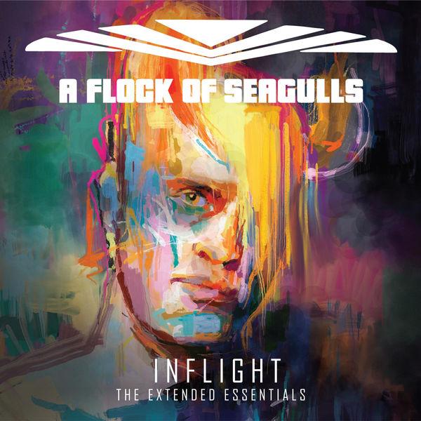 A Flock of Seagulls - Inflight [The Extended Essentials] (2019) MP3 скачать торрентом