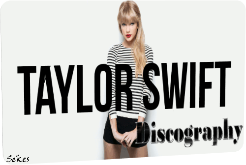 Taylor Swift - Discography (2006-2019)